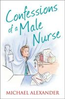 Alexander, Michael - Confessions of a Male Nurse - 9780007469543 - V9780007469543