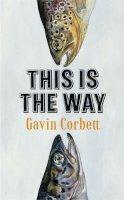 Corbett, Gavin - This Is The Way - 9780007475964 - KOC0023668