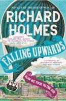 Holmes, Richard - Falling Upwards - 9780007476510 - V9780007476510