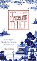 Hsu, Huan - The Porcelain Thief - 9780007479436 - KEX0296508