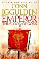 Iggulden, Conn - Emperor: The Blood of Gods - 9780007482825 - V9780007482825