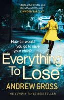 Gross, Andrew - Everything to Lose - 9780007484461 - V9780007484461
