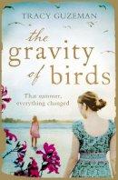 Guzeman, Tracy - The Gravity of Birds - 9780007488384 - 9780007488384