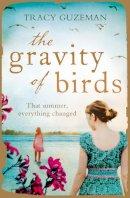 Guzeman, Tracy - The Gravity of Birds - 9780007488391 - 9780007488391