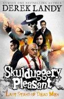 Landy, Derek - Skulduggery Pleasant: Last Stand of Dead Men - 9780007489237 - V9780007489237