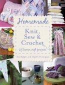 Badger, Ros - Homemade Knit, Sew and Crochet - 9780007489534 - V9780007489534