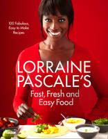 Pascale, Lorraine - Fresh Fast & Easy Food - 9780007489664 - V9780007489664