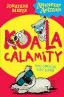 Meres, Jonathan - Koala Calamity - 9780007490790 - V9780007490790