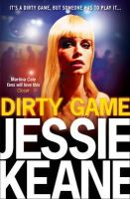 Keane, Jessie - Dirty Game - 9780007491780 - KTG0002189