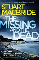 MacBride, Stuart - The Missing and the Dead (Logan McRae, Book 9) - 9780007494637 - V9780007494637