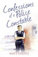 Delito, Matt - Confessions of a Police Constable - 9780007497454 - 9780007497454