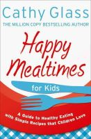 Glass, Cathy - Happy Mealtimes for Kids - 9780007497485 - V9780007497485