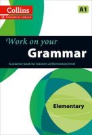 Collins Uk - Collins Work on Your Grammar - Elementary (A1) (Collins Cobuild) - 9780007499533 - V9780007499533