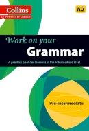 Collins UK - Collins Work on Your Grammar - Pre-Intermediate (A2) (Collins Cobuild) - 9780007499557 - V9780007499557