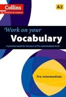 Collins - Collins Work on Your Vocabulary - Pre-Intermediate (A2) (Collins Cobuild) - 9780007499571 - V9780007499571