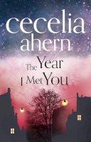 Cecelia Ahern - The Year I Met You - 9780007501779 - KOC0005317