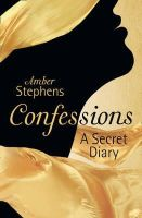 Amber Stephens - Confessions: A Secret Diary - 9780007501922 - 9780007501922