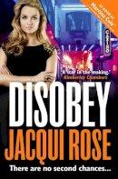 Rose, Jacqui - Disobey - 9780007503650 - V9780007503650