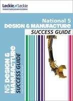 McMillan, David, Leishman, Mark - National 5 Design and Manufacture Success Guide - 9780007504831 - V9780007504831