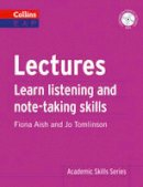 Aish, Fiona - Lectures: Learn Academic Listening and Note-Taking Skills (Collins English for Academic Purposes) - 9780007507122 - V9780007507122