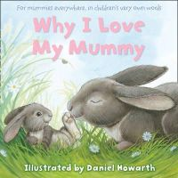 - Why I Love My Mummy - 9780007508655 - V9780007508655
