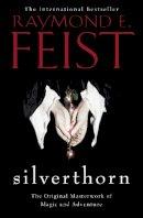 Feist, Raymond E. - Silverthorn - 9780007509171 - 9780007509171