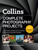Garrett, John, Harris, Graeme - Collins Complete Photography Projects - 9780007509263 - V9780007509263