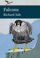 Sale, Richard - Falcons (Collins New Naturalist Library) - 9780007511419 - V9780007511419