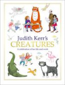 Kerr, Judith - Judith Kerr's Creatures: A Celebration of the Life and Work of Judith Kerr - 9780007513215 - V9780007513215