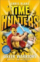 Blake, Chris - Greek Warriors (Time Hunters) - 9780007514045 - V9780007514045