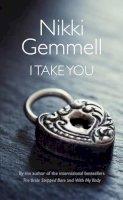 Gemmell, Nikki - I Take You - 9780007516551 - 9780007516551