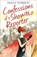 Forrest, Holly - Confessions of a Showbiz Reporter - 9780007517732 - 9780007517732