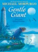 Morpurgo, Michael - Gentle Giant - 9780007520435 - V9780007520435