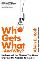 Roth, Alvin - Who Gets What - and Why - 9780007520787 - KTG0014401