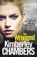 Chambers, Kimberley - The Wronged - 9780007521760 - 9780007521760