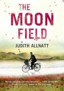 Allnatt, Judith - The Moon Field - 9780007522958 - KRA0009768