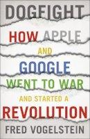 Vogelstein, Fred - Dogfight - 9780007524969 - KEC0000656