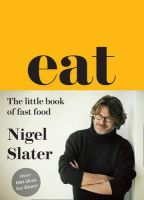 Slater, Nigel - Eat - The Little Book of Fast Food - 9780007526154 - 9780007526154