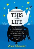 Shearer, Alex - This Is The Life - 9780007529711 - 9780007529711