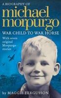 Fergusson, Maggie - Michael Morpurgo: War Child to War Horse - 9780007531769 - V9780007531769