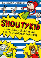 Mayle, Simon - How Harry Riddles Got Nearly Almost Famous (Shoutykid) - 9780007531905 - V9780007531905