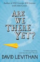 Levithan, David - Are We There Yet? - 9780007533046 - KRS0029555