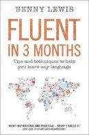 Lewis, Benny - Fluent in 3 Months - 9780007543922 - V9780007543922