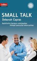 Capras, Deborah - Small Talk (Collins Business Skills and Communication) - 9780007546237 - V9780007546237