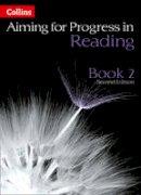 Bentley-Davies, Caroline, Calway, Gareth, Copitch, Nicola, Eddy, Steve, Ensaff, Najoud, Tett, Matthew, Gould, Mike - Progress in Reading: Book 2 (Aiming for Second Editions) - 9780007547531 - V9780007547531