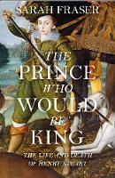 Fraser, Sarah - The Prince Who Would Be King - 9780007548088 - 9780007548088