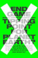 Barnosky, Professor Anthony, Hadly, Professor Elizabeth - End Game: Tipping Point for Planet Earth? - 9780007548170 - V9780007548170