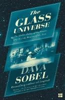 Sobel, Dava - The Glass Universe: The Hidden History of the Women Who Took the Measure of the Stars - 9780007548200 - KCG0001000