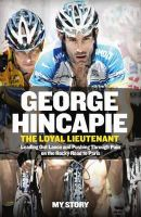 Hincapie, George, Hummer, Craig - The Loyal Lieutenant - 9780007549559 - 9780007549559
