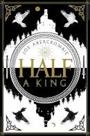 Abercrombie, Joe - HALF A KING HALF A KING UN PB - 9780007550227 - 9780007550227